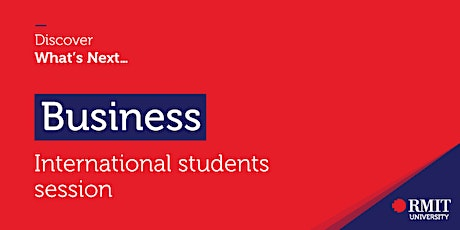 RMIT Discover What's Next: For International Students tickets