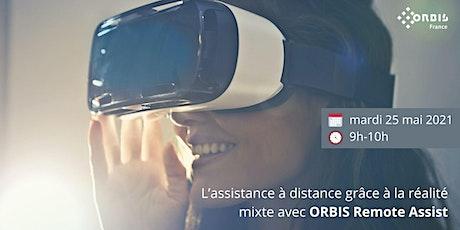 L'assistance à distance grâce à la réalité mixte avec ORBIS Remote Assist billets