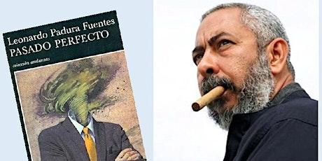 Club de Lectura: Pasado perfecto, de Leornardo Padura entradas
