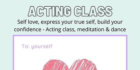 SCG - Self love, expression, build confidence - Acting class & meditation tickets