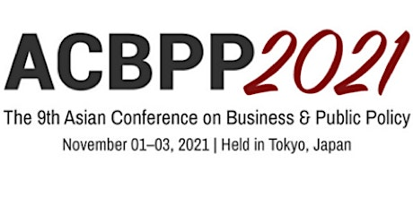 The 9th Asian Conference on Business & Public Policy (ACBPP2021) tickets