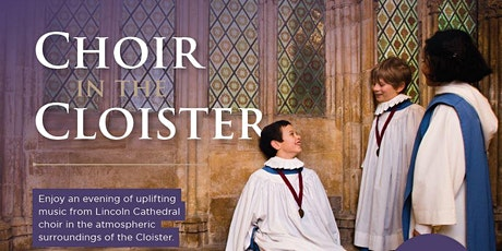 An evening with Lincoln Cathedral Choir in the Cloister tickets