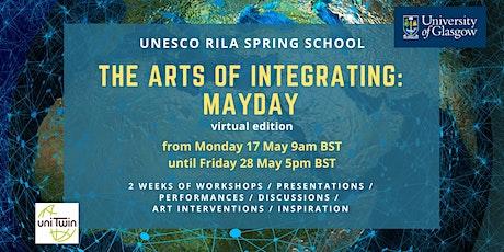 UNESCO RILA Spring School: The Arts of Integrating (MayDay!) tickets