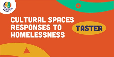 Cultural Spaces Responses to Homelessness - Training Taster Workshop tickets