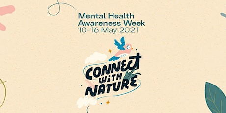 Mental Health Awareness Week - Connect with nature tickets
