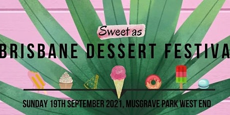 Sweet As - Brisbane Dessert Festival 2021 tickets