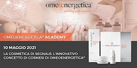 Cosmetica di segnale: l'innovativo concetto di cosmesi di Omeoenergetica®. biglietti