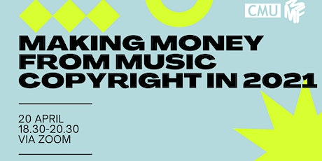 Mechanics of Music Management:  Making Money From Music Copyright In 2021 tickets