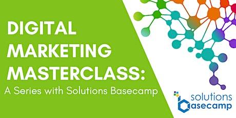 Digital Marketing Masterclass: A Series with Solutions Basecamp biglietti
