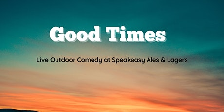 Good Times: Live Outdoor Comedy tickets