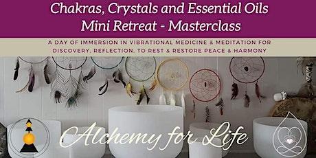 Chakras, Crystals & Essential Oils - A Mini Retreat Masterclass tickets