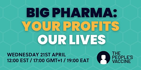 Big pharma: Your profits, our lives tickets
