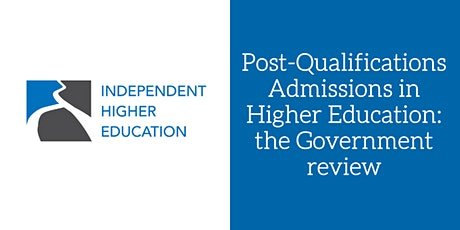Post-Qualifications Admissions in Higher Education: the Government review tickets