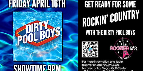 DIRTY POOL BOYS LIVE ON STAGE! AT THE ALL NEW ROCKSTAR BAR, LAS VEGAS tickets