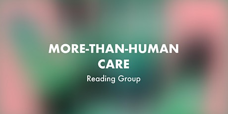 More-than-Human Care Reading Group tickets