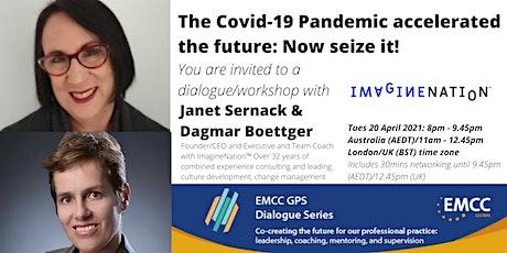 Janet Sernack & Dagmar Boettger: Covid19 accelerated the future: Seize it! tickets