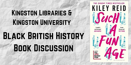 British Black History Reading Group: Such a Fun Age by Kiley Reid tickets