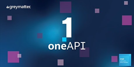 Intel oneAPI Technical Webinar Series for HPC, C++ and Fortran Developers tickets
