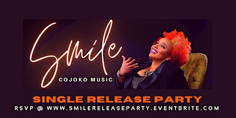 """Smile"" Release Party w/ CoJo Ko tickets"