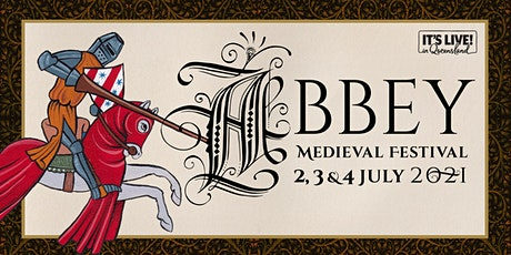 Abbey Medieval Festival 2021 tickets