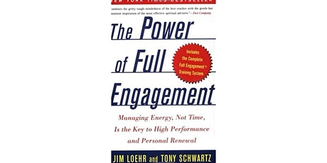 Book Review & Discussion : The Power of Full Engagement tickets