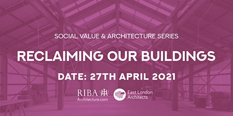 ELAG Presents: Social Value & Architecture Series: Reclaiming our Buildings tickets