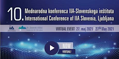 10. MEDNARODNA KONFERENCA IIA - SLOVENSKEGA INŠTITUTA tickets