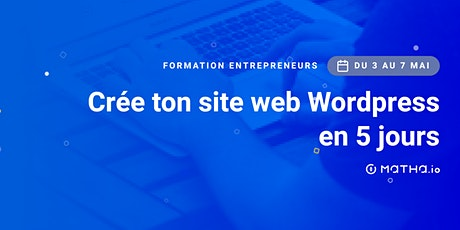 [FORMATION] Crée ton site en 5 jours sur Wordpress (mai) billets
