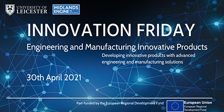 Innovation Friday Online | Engineering & Manufacturing Innovative Products tickets
