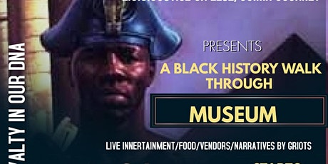 WE ARE ROYALTY - A BLACK HISTORY WALK-THROUGH MUSEUM tickets