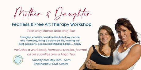 Fearless & Free Mother Daughter Art Therapy Workshop tickets