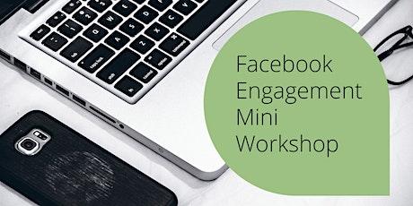Facebook Engagement Mini Workshop ~ tickets