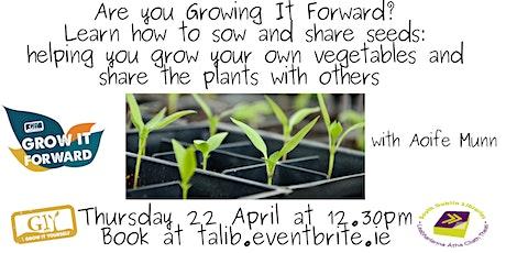 Grow It Forward gardening talk tickets