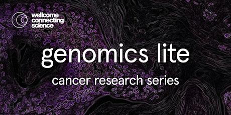 Genomics in Cancer Research | Genomics Lite tickets