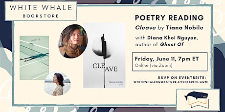 "Poetry Reading: ""Cleave"" by Tiana Nobile w/ Diana Khoi Nguyen (""Ghost Of"") tickets"