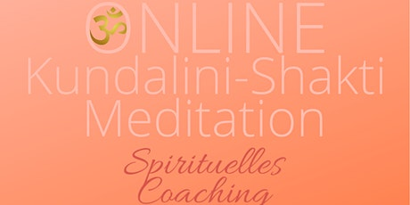 ONLINE Kundalini-Shakti Meditation (Shaktipat) in der Gruppe Tickets