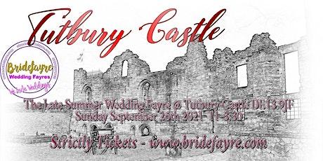 Tutbury Castle Late Summer wedding Fayre 2021 tickets