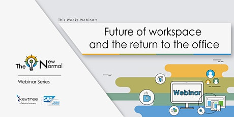 The New Normal: Future of workspace and the return to the office tickets