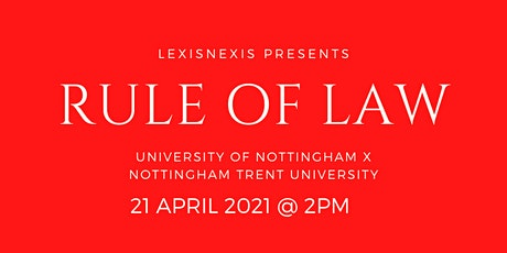 Rule of Law with LexisNexis at UoN and NTU tickets