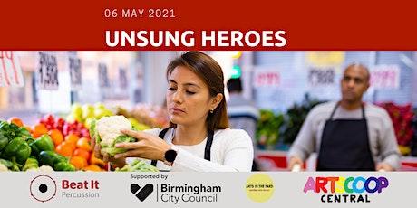 UNSUNG HEROES  Birmingham May 2021 tickets