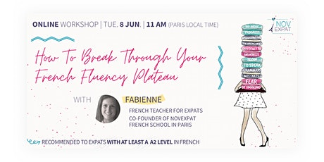 [ONLINE] How To Break Through Your French Fluency Plateau ingressos