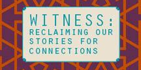 Witness: Reclaiming Our Stories for Connection tickets