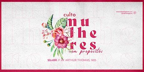 CULTO DE MULHERES - IBG MÃE - 20.ABRIL ingressos