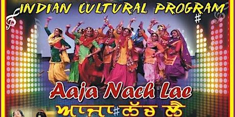 Aaja Nach Lae (ਆਜਾ ਨੱਚ ਲੈ) tickets