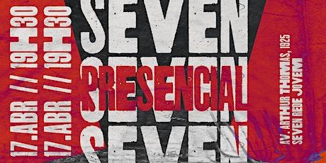 SEVEN REDE JOVEM - 17/04 ingressos
