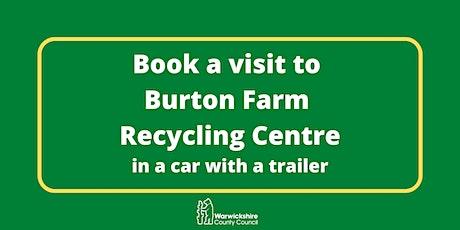 Burton Farm (car and trailer only) - Saturday 24th April tickets
