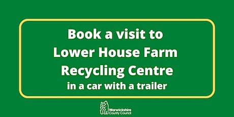 Lower House Farm (car and trailer only) - Saturday 24th April tickets