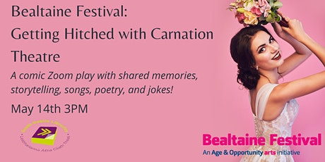 Bealtaine: Interactive Zoom play Getting Hitched with the Carnation Theatre tickets