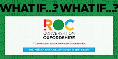 ROC CONVERSATION: Oxfordshire tickets