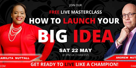 How to Launch Your BIG IDEA [FREE LIVE MASTERCLASS] tickets